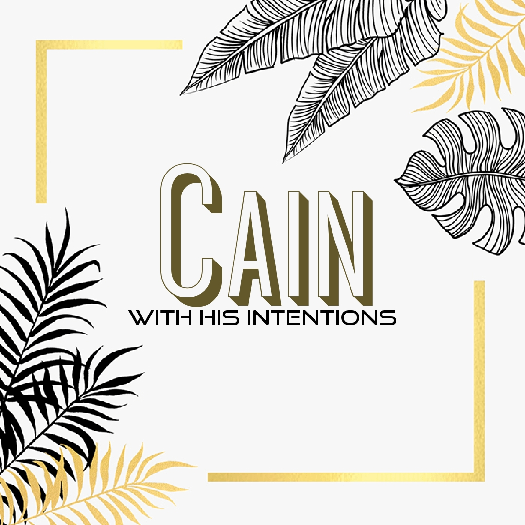 The Intentions of Cain
