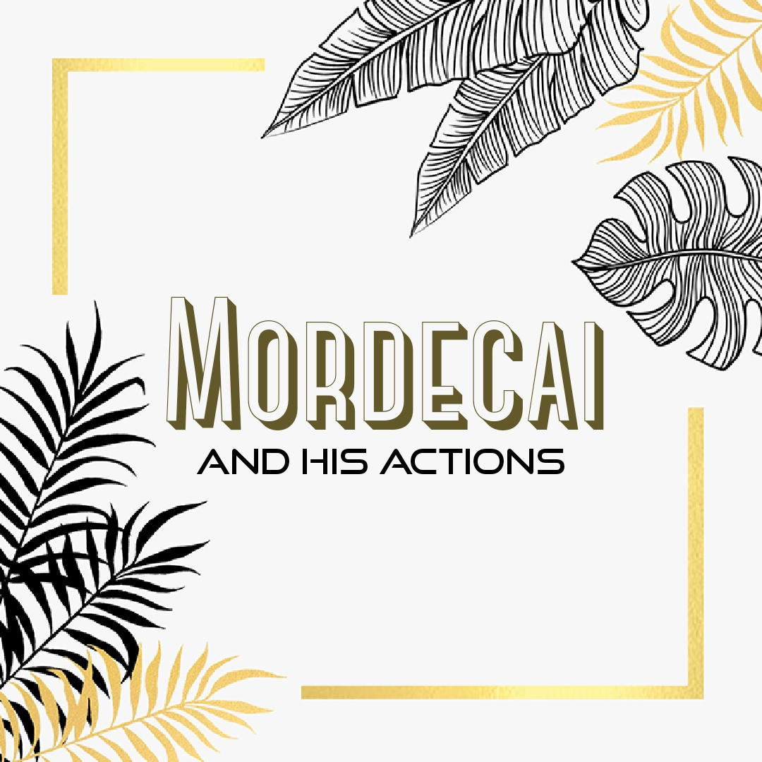 The Actions of Mordecai