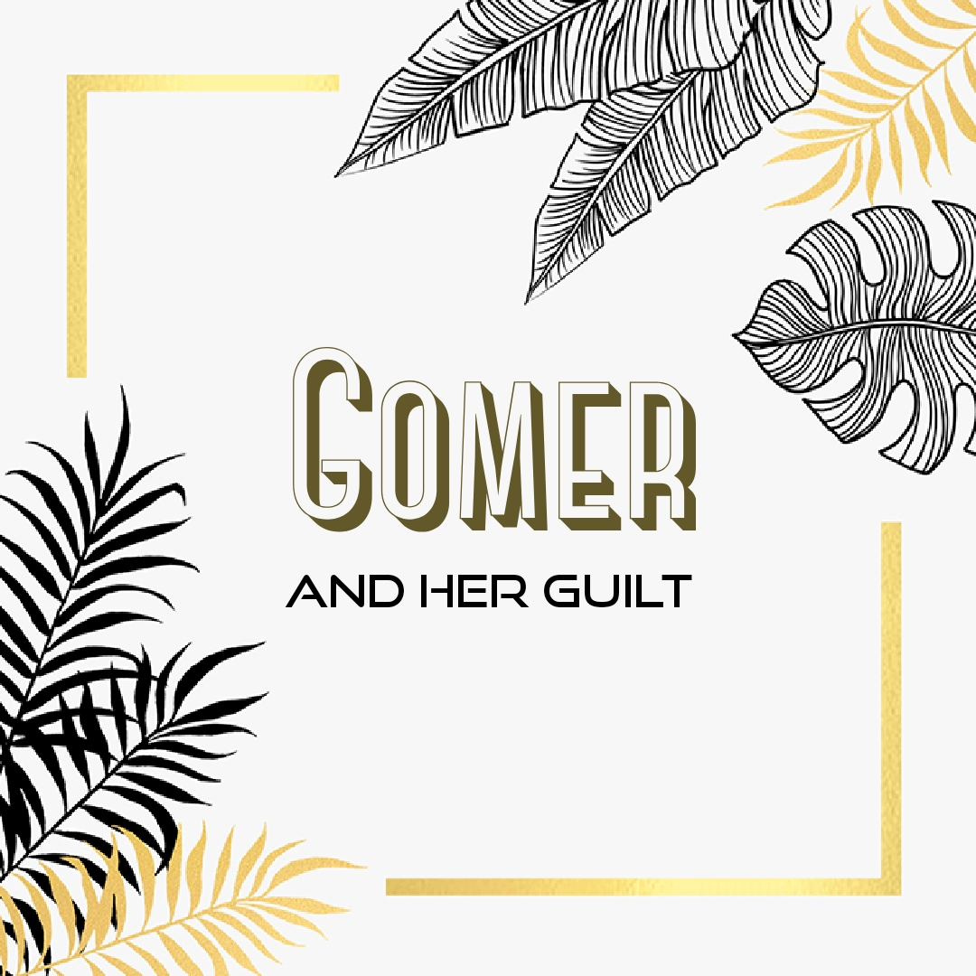 The Guilt of Gomer (wife of Hosea)